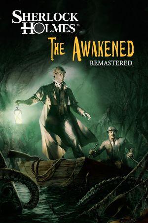 Sherlock Holmes: The Awakened - Remastered cover
