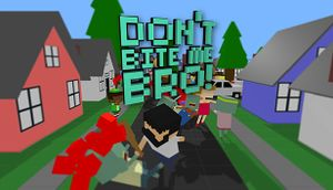Don't Bite Me Bro! cover