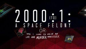 2000:1: A Space Felony cover