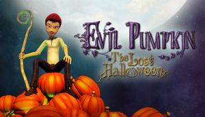 Evil Pumpkin: The Lost Halloween cover