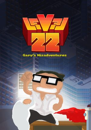 Level 22: Gary's Misadventures cover