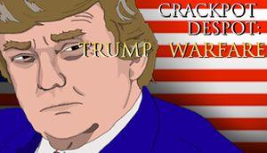 Crackpot Despot: Trump Warfare cover