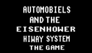Automobiels and the Eisenhower Hiway System the Game cover