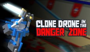 Clone Drone in the Danger Zone cover