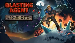 Blasting Agent: Ultimate Edition cover