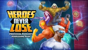 Heroes Never Lose: Professor Puzzler's Perplexing Ploy cover