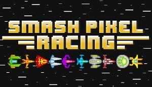 Smash Pixel Racing cover