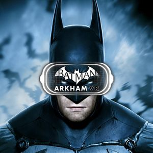 Batman: Arkham VR - PCGamingWiki PCGW - bugs, fixes, crashes
