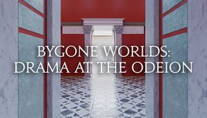 Bygone Worlds: Drama at the Odeion cover