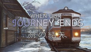 When Our Journey Ends - A Visual Novel cover