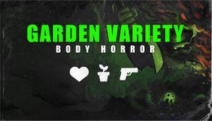 Garden Variety Body Horror - Rare Import cover