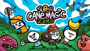Super Cane Magic ZERO cover