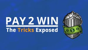 Pay2Win: The Tricks Exposed cover