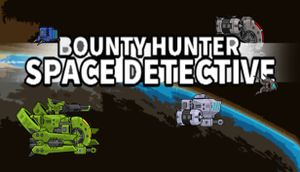 Bounty Hunter: Space Detective cover