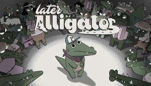 Later Alligator cover