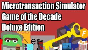 Microtransaction Simulator Game of the Decade: Deluxe Edition cover