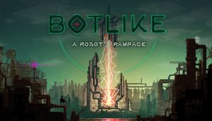 Botlike - a robot's rampage cover