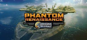 Massive Assault: Phantom Renaissance cover